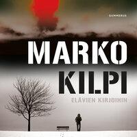 Elävien kirjoihin - Marko Kilpi