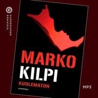 Kuolematon - Marko Kilpi