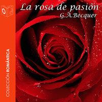 La rosa de pasión - Dramatizado - Gustavo Adolfo Bécquer