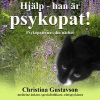 Hjälp – han är psykopat! - Christina Gustavson