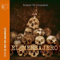 El mensajero - Dramatizado - Robert William Chambers