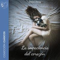 La impaciencia del corazón - Dramatizado - Stefan Zweig