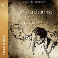 El manuscrito de un loco - Dramatizado - Charles Dickens