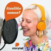 Kuulitko saman? -podcast osa 1 - Laura Friman,Kaisa Merelä,Henriikka Simojoki