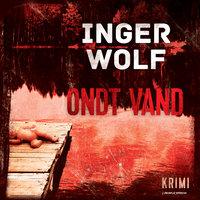 Ondt vand - Inger Wolf