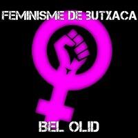 Feminisme de butxaca - Bel Olid