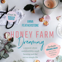 Honey Farm Dreaming - Anna Featherstone