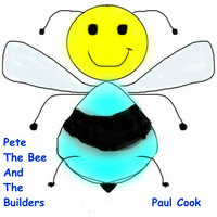 Pete The Bee And The Builders - Paul Cook