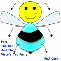 Pete The Bee And The Vicar's Tea Party - Paul Cook