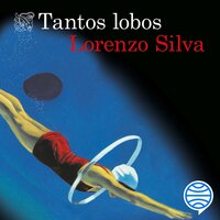 Tantos lobos - Lorenzo Silva