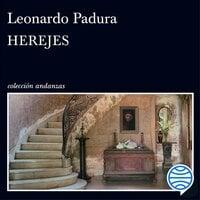 Herejes - Leonardo Padura