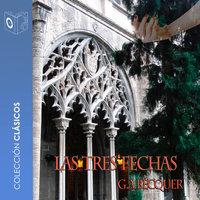 Las tres fechas - Dramatizado - Gustavo Adolfo Bécquer