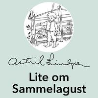 Lite om Sammelagust - Astrid Lindgren