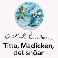 Titta, Madicken, det snöar - Astrid Lindgren
