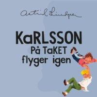 Karlsson på taket flyger igen - Astrid Lindgren
