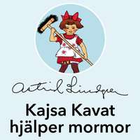 Kajsa Kavat hjälper mormor - Astrid Lindgren