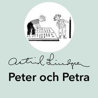 Peter och Petra - Astrid Lindgren