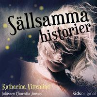 Varelsen – Sällsamma historier – Del 1 - Katharina Vittenlind