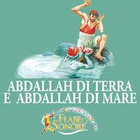Abdallah di terra e Abdallah di mare - SILVERIO PISU (versione sceneggiata), VITTORIO PALTRINIERI (musiche)