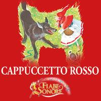Cappuccetto Rosso - SILVERIO PISU (versione sceneggiata), VITTORIO PALTRINIERI (musiche)