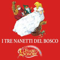 I tre nanetti del bosco - SILVERIO PISU (versione sceneggiata), VITTORIO PALTRINIERI (musiche)