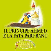 Il principe Ahmed e la fata Pari-Banù - SILVERIO PISU (versione sceneggiata), VITTORIO PALTRINIERI (musiche)