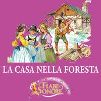 La casa nella foresta - SILVERIO PISU (versione sceneggiata), VITTORIO PALTRINIERI (musiche)