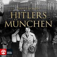 Hitlers München - Svante Nordin