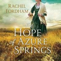 The Hope of Azure Springs - Rachel Fordham