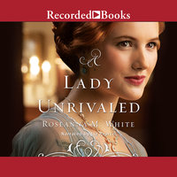 A Lady Unrivaled - Roseanna M. White