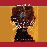 Beastly Bones - William Ritter