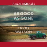 As Good As Gone - Larry Watson