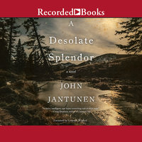 A Desolate Splendor - John Jantunen