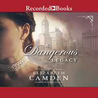 A Dangerous Legacy - Elizabeth Camden