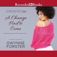 A Change Had to Come - Gwynne Forster