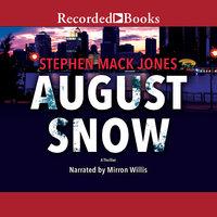 August Snow - Stephen Mack Jones