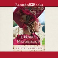 A Noble Masquerade - Kristi Ann Hunter