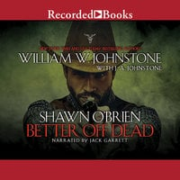 Better Off Dead - J.A. Johnstone,William W. Johnstone