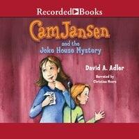 Cam Jansen and the Joke House Mystery - David A. Adler
