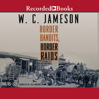 Border Bandits, Border Raids - W.C. Jameson