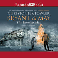 Bryant & May and the Burning Man - Christopher Fowler