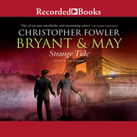 Bryant & May: Strange Tide - Christopher Fowler