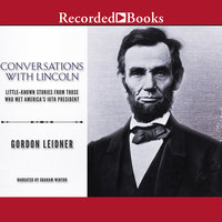 Conversations with Lincoln - Gordon Leidner