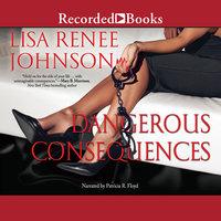 Dangerous Consequences - Lisa Renee Johnson