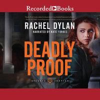 Deadly Proof - Rachel Dylan