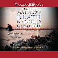 Death in a Cold Hard Light - Francine Mathews