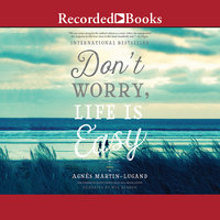Don't Worry Life Is Easy - Agnès Martin-Lugand