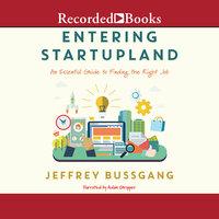 Entering Startupland - Jeffrey Bussgang