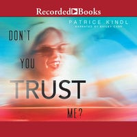 Don't You Trust Me? - Patrice Kindl