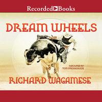 Dream Wheels - Richard Wagamese